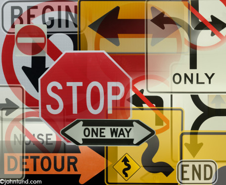 Picture of a montage of road signs creating confusion, Stop signs, one way signs, detour signs, arrows and more are included in this montage, or collage of irritating road signs.